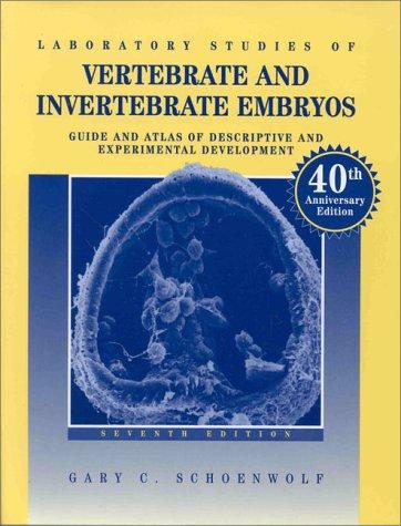 Laboratory Studies of Vertebrate and Invertebrate Embryos: Schoenwolf, Gary C.