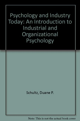 9780024076106: Psychology and Industry Today: An Introduction to Industrial and Organizational Psychology