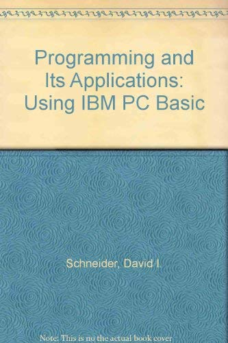 9780024077516: Programming and Its Applications: Using IBM PC Basic