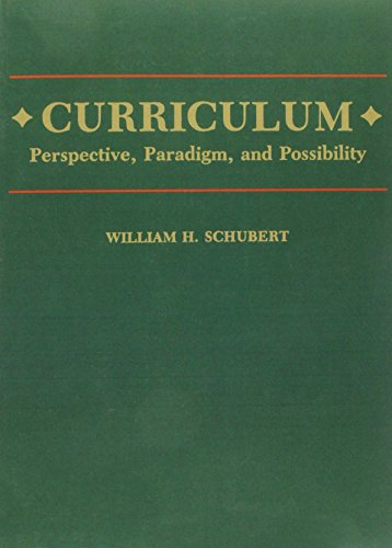 9780024077608: Curriculum: Perspective, Paradigm, and Possibility