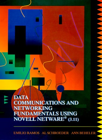 9780024077660: Data Communications and Networking Fundamentals Using Novell Netware Release 3.11