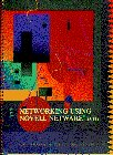9780024080257: Networking Using Novell Netware Release 3.11