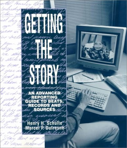 9780024080424: Getting the Story: An Advanced Reporting Guide to Beats, Records, and Sources