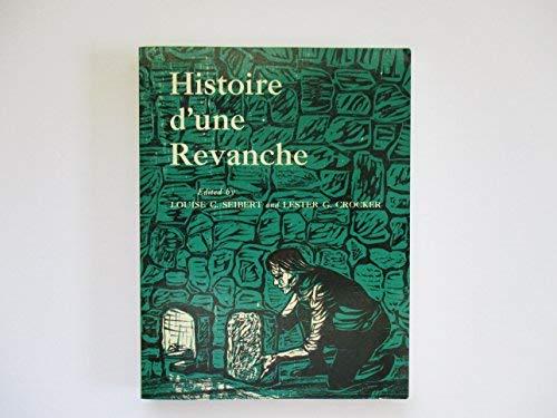 Histoire d'une Revanche (0024088005) by Louise C. Seibert; Lester G. Crocker