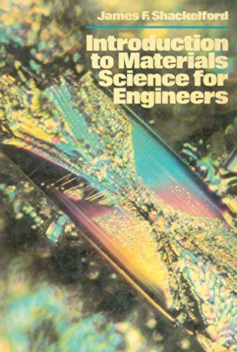 Introduction to Materials Science for Engineers: Shackelford, James F.