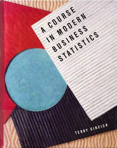 9780024104755: A Course in Modern Business Statistics
