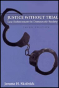 9780024115218: Justice Without Trial: Law Enforcement in Democratic Society