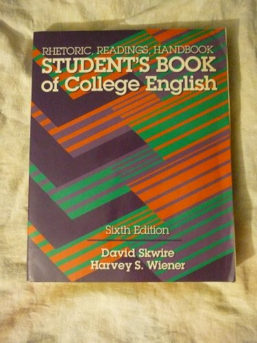 Student's Book of College English: Rhetoric, Readings, Handbook (0024115517) by Skwire, David; Wiener, Harvey S.