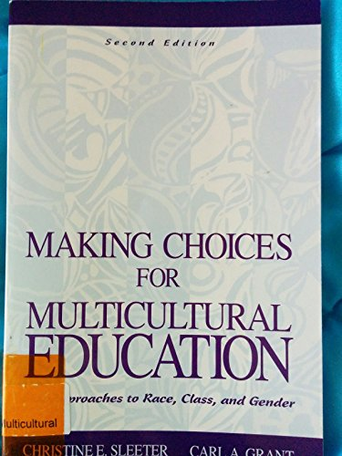 9780024115638: Making Choices for Multicultural Education: Five Approaches to Race, Class, and Gender