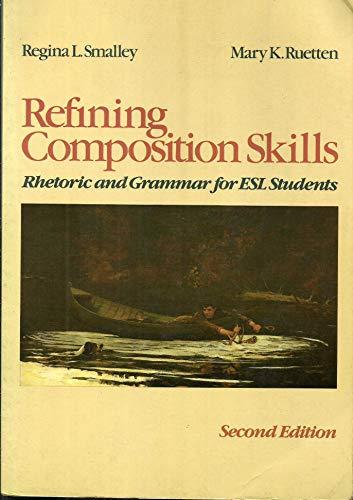 9780024118202: Refining Composition Skills: Rhetoric and Grammar for ESL Students