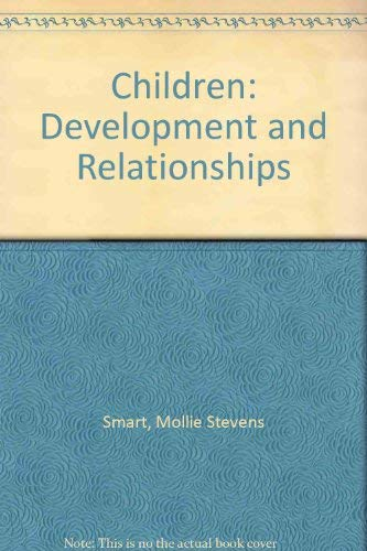 9780024119506: Children: Development and Relationships