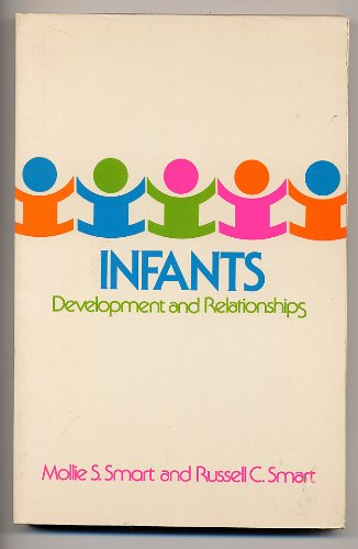 9780024119803: Infants: Development and Relationships