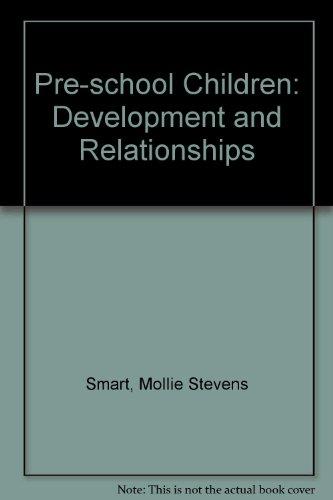 9780024120403: Preschool Children: Development and Relationships