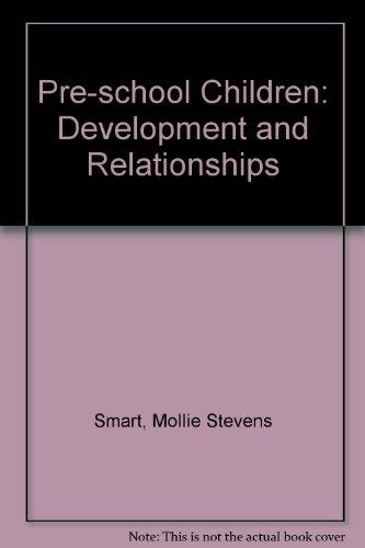9780024120502: Pre-school Children: Development and Relationships
