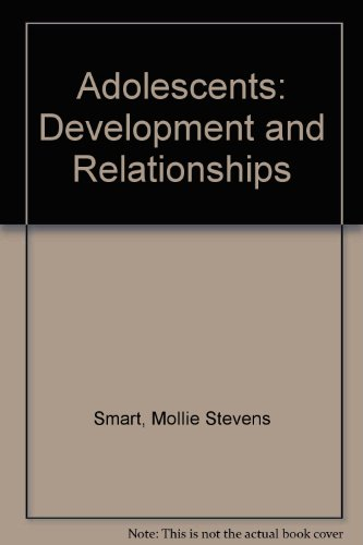 9780024121004: Adolescents: Development and Relationships