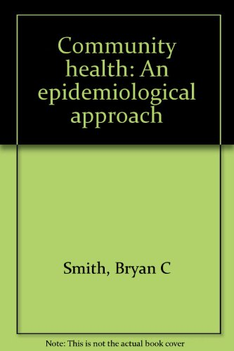 9780024125705: Community health: An epidemiological approach