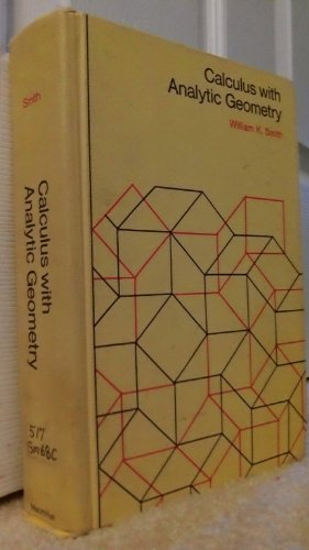 Calculus with Analytic Geometry: Smith, William Kay