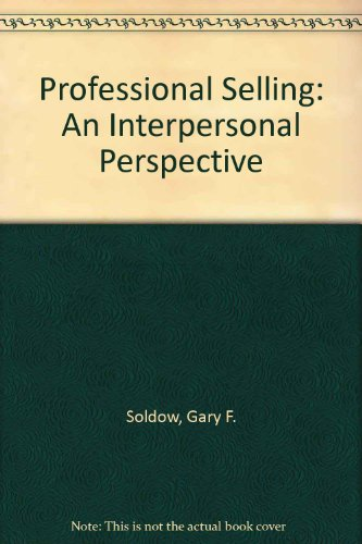 9780024131812: Professional Selling: An Interpersonal Perspective
