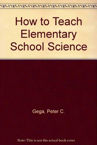 9780024134110: How to Teach Elementary School Science