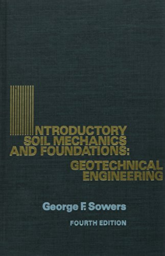 Introductory Soil Mechanics and Foundations : Geotechnical Engineering: Sowers, George F.