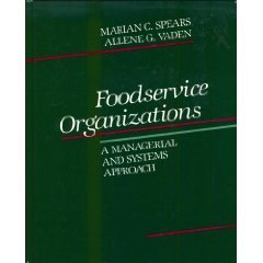 9780024142504: Foodservice organizations: A managerial and systems approach