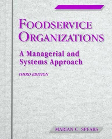 Foodservice Organizations: A Managerial and Systems Approach: Marian C. Spears