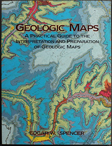 9780024147400: Geologic Maps: A Practical Guide to the Interpretation and Preparation of Geology Maps for Geologists, Geographers, Engineers and Planners