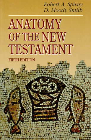 9780024153227: Anatomy of the New Testament: A Guide to Its Structure and Meaning