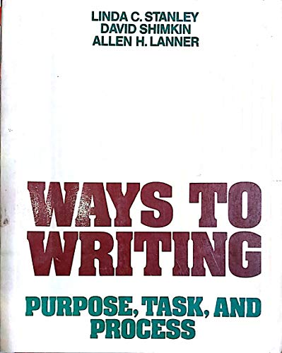 9780024155009: Ways to Writing: Purpose, Task, and Process