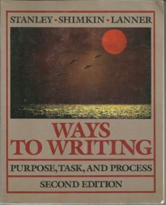 9780024155405: Ways to Writing: Purpose, Task, and Process