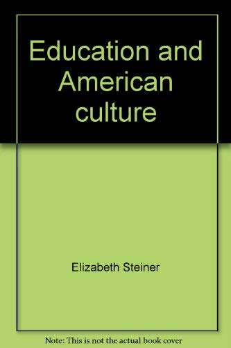 9780024167705: Education and American culture