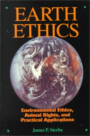 9780024171023: Earth Ethics: Environmental Ethics, Animal Rights and Practical Applications