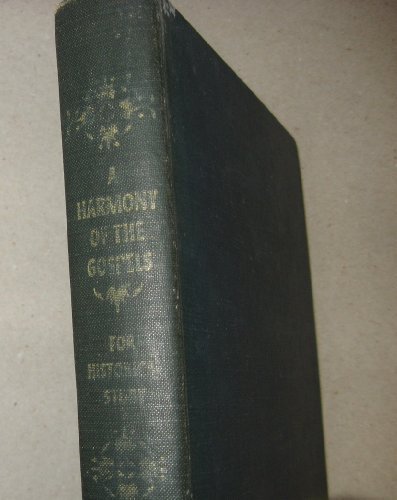9780024172402: A Harmony of the Gospels for Historical Study