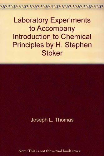 9780024177001: Laboratory Experiments to Accompany Introduction to Chemical Principles by H. Stephen Stoker