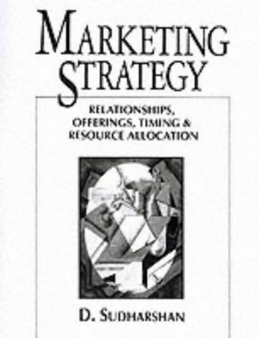 9780024182647: Marketing Strategy: Relationships, Offerings, Resource Allocation and Timing