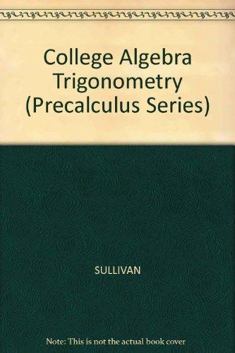 9780024182913: College Algebra and Trigonometry (Precalculus Series)