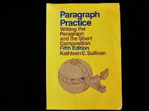 9780024183408: Paragraph Practice: Writing the Paragraph and the Short Composition