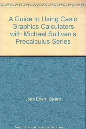 9780024183439: A Guide to Using Casio Graphics Calculators with Michael Sullivan's Precalculus Series