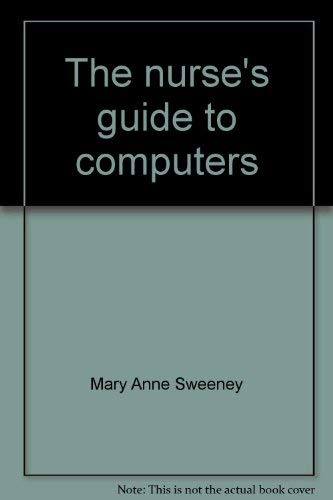 9780024185105: The nurse's guide to computers
