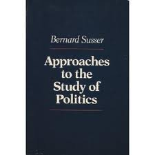 Approaches to the Study of Politics (9780024187109) by Bernard Susser