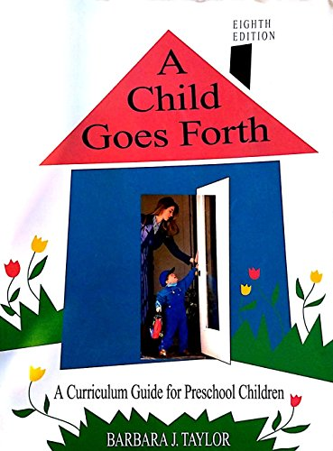 9780024192820: A Child Goes Forth: A Curriculum Guide for Preschool Children