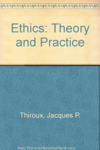 Ethics Theory And Practice - Fifth Edition
