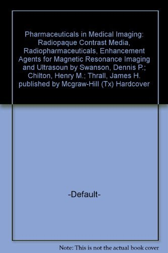 9780024207807: Pharmaceuticals in Medical Imaging: Radiopaque Contrast Media, Radiopharmaceuticals, Enhancement Agents for Magnetic Resonance Imaging and Ultrasoun