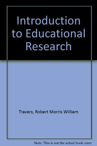 Introduction to Educational Research: Travers, Robert Morris