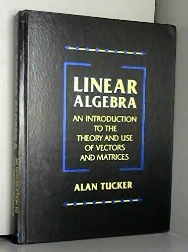9780024215819: Linear Algebra: An Introduction to the Theory and Use of Vectors and Matrices