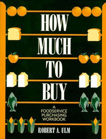 9780024221018: How Much to Buy: A Foodservice Purchasing Workbook