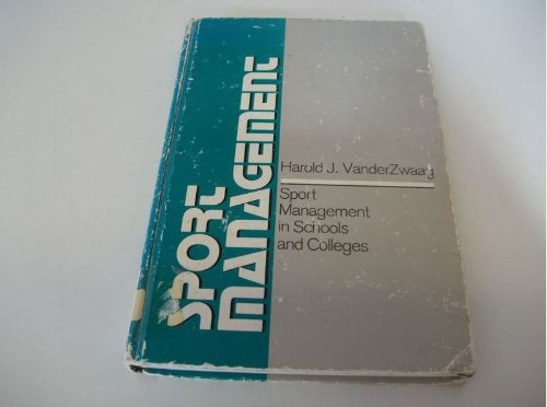Sport Management in Schools and Colleges: Vanderzwaag, Harold J.