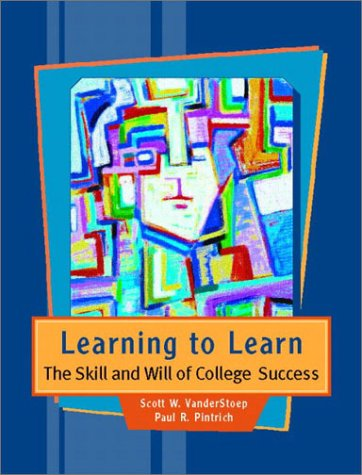 9780024225511: Learning to Learn: The Skill and Will of College Success