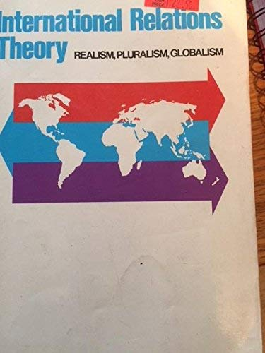 9780024230201: International Relations Theory: Realism, Pluralism, Globalism