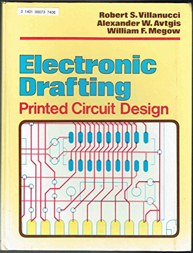 Electronic Drafting: Printed Circuit Design: Villanucci, Robert S.,